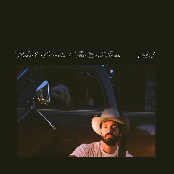 Robert Francis - The End Times, Vol. 1