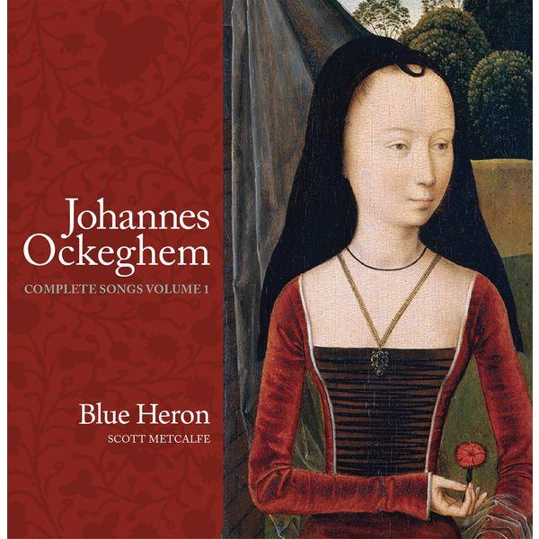 Blue Heron - Johannes Ockeghem: Complete Songs, Vol. 1