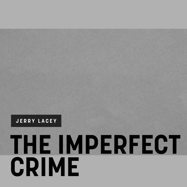 Jerry Lacey - The Imperfect Crime