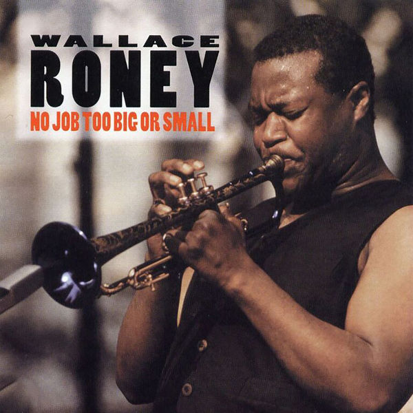 Wallace Roney - No Job Too Big Or Small
