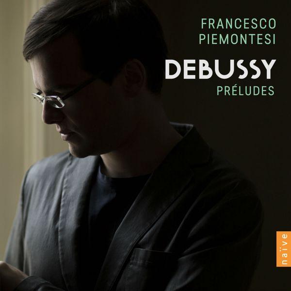 Francesco Piemontesi - Debussy: Préludes