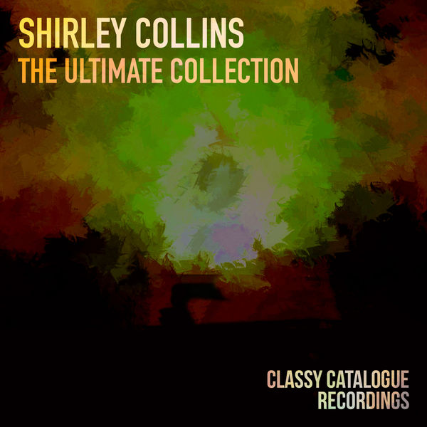 Shirley Collins - Shirley Collins - The Ultimate Collection