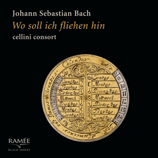 Cellini Consort - Bach: Wo soll ich fliehen hin