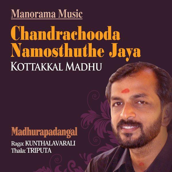 "Kottakkal Madu, Vinod Chandra, Biju Mala, Cherthala Sunil, Balakrishna Kammath - Chandrachooda Namosthuthe Jaya (From ""Madhurapadangal"")"
