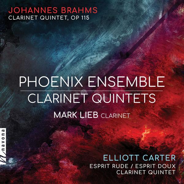 Phoenix Ensemble - Brahms & Carter: Clarinet Quintets