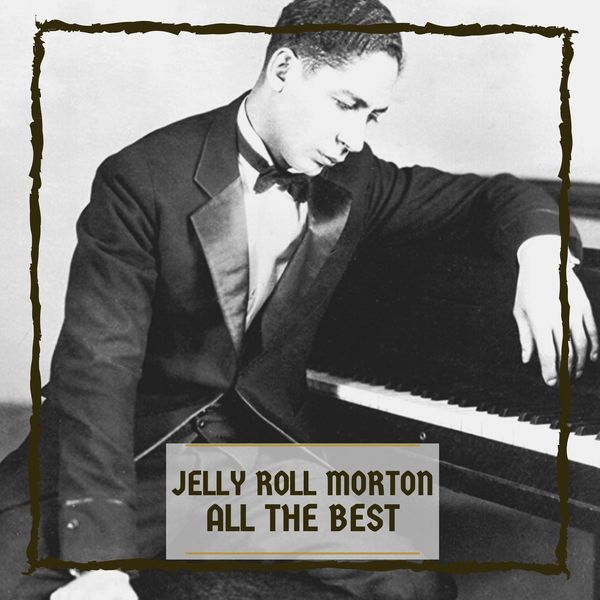 Jelly Roll Morton - All The Best