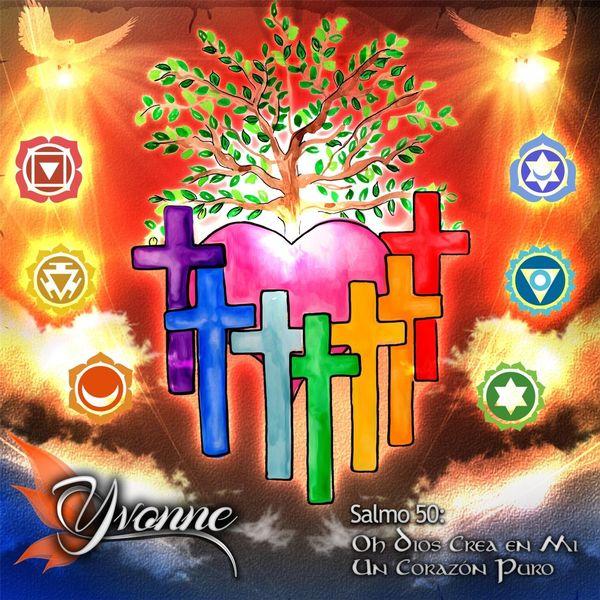 Yvonne - Salmo 50: Oh Dios Crea en Mi un Corazon Puro