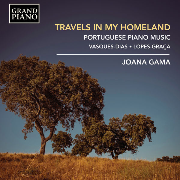Joana Gama - Travels in my Homeland: Portuguese Piano Music