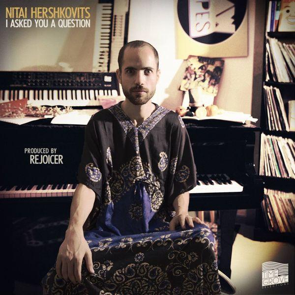 Nitai Hershkovits|I Asked You a Question