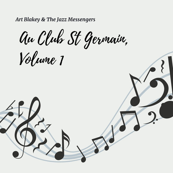 Art Blakey - Au Club St. Germain Volume 1