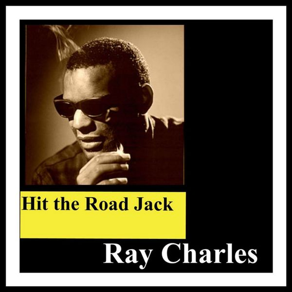 Album Hit the Road Jack, Ray Charles | Qobuz: download and