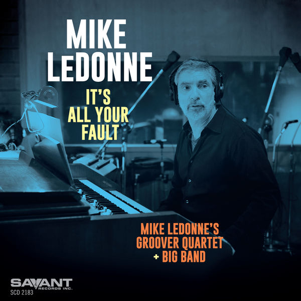 Mike LeDonne It's All Your Fault