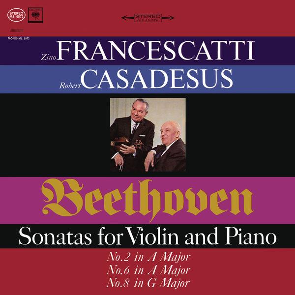 Zino Francescatti - Beethoven: Violin Sonatas 2, 6 & 8 (Remastered)