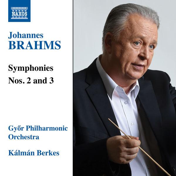 Gyor Philharmonic Orchestra - Brahms: Symphonies Nos. 2 & 3