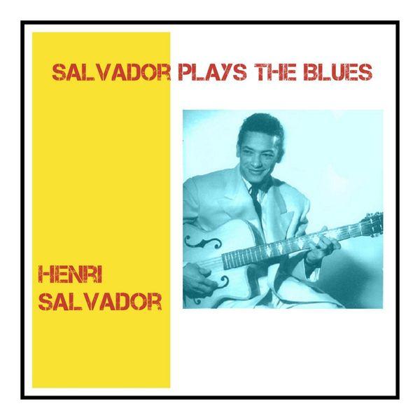 Henri Salvador - Salvador Plays the Blues
