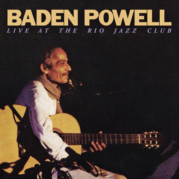 Baden Powell - Baden Powell Live At The Rio Jazz Club (Ao Vivo | Remasterizado)