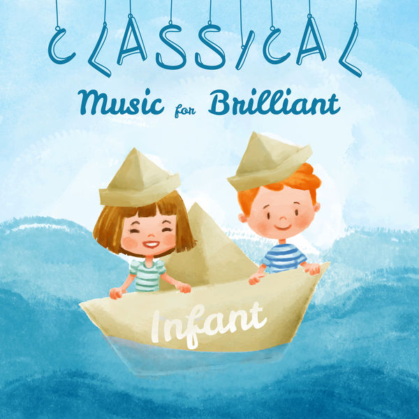 Smart Baby Lullaby - Classical Music for Brilliant Infant