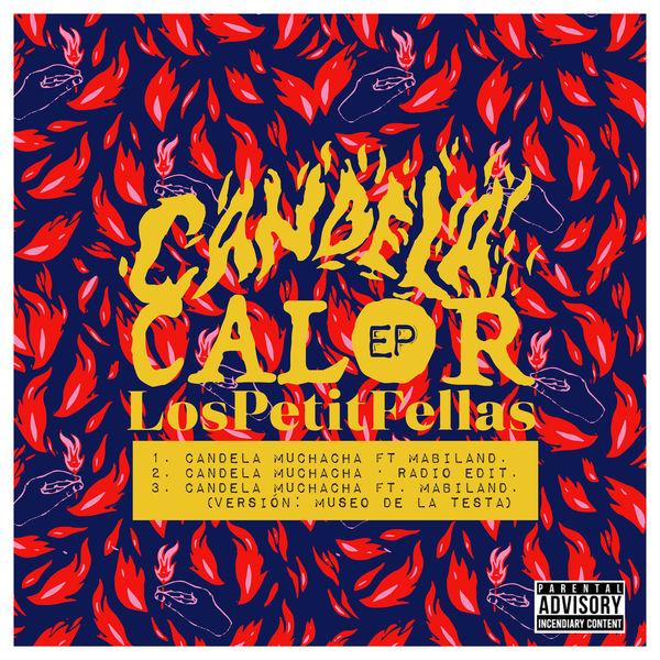 LosPetitFellas - Candela Calor