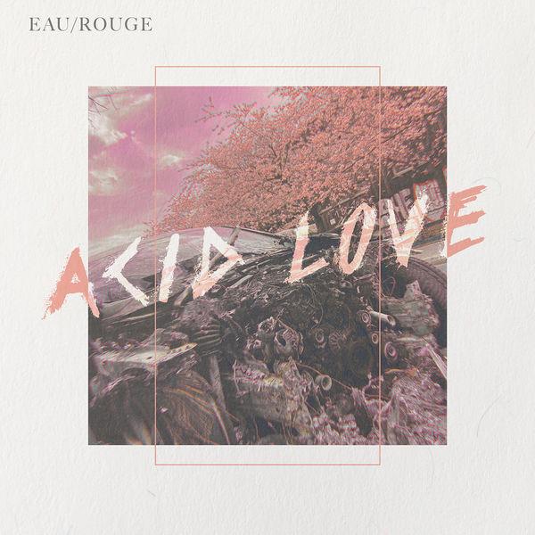 Eau Rouge Acid Love
