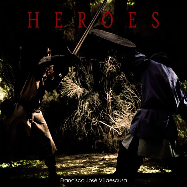 Francisco José Villaescusa - Heroes
