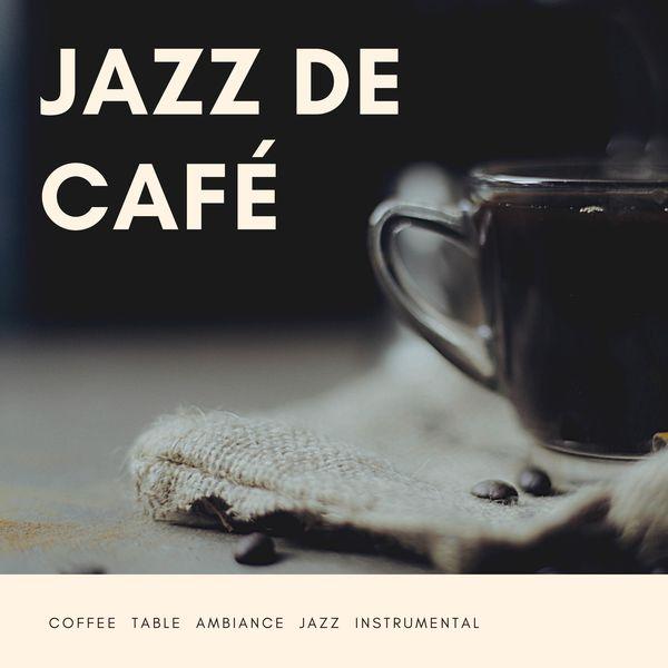 Jazz de Café - Coffee Table Ambiance Jazz Instrumental