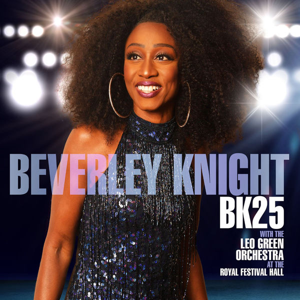 Beverley Knight - BK25: Beverley Knight (with The Leo Green Orchestra) [At the Royal Festival Hall]