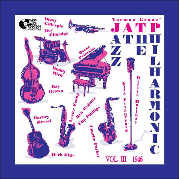JATP All Stars - Jazz at the Philharmonic - Vol. 3 1946 (feat. Lester Young)