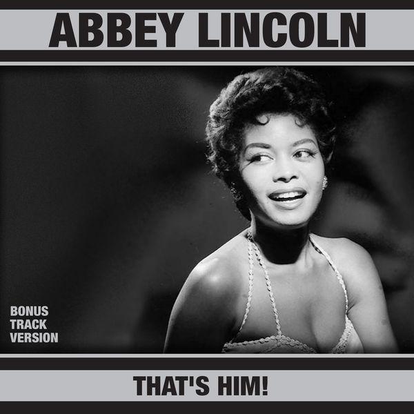 Abbey Lincoln - That's Him! (Bonus Track Version)