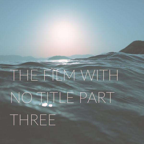 Album The Film With No Title Part Three, Zs   Qobuz