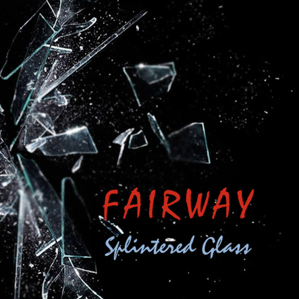 Fairway - Splintered Glass