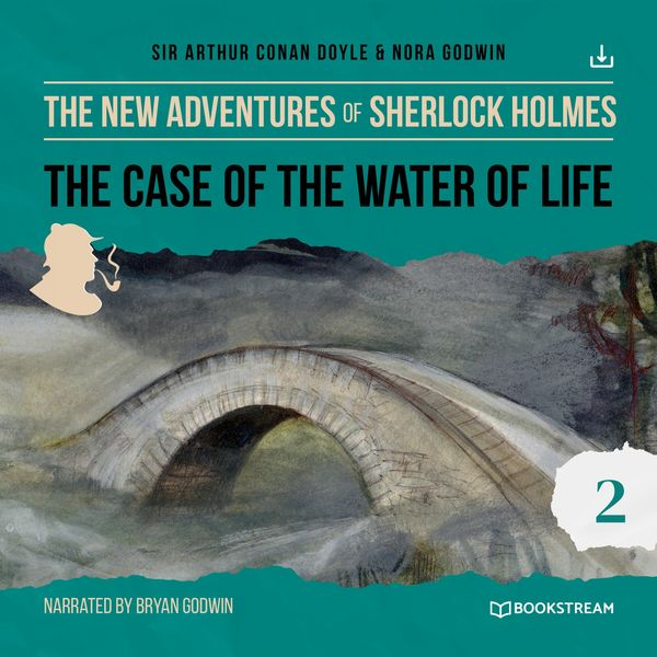 Arthur Conan Doyle - The Case of the Water of Life (The New Adventures of Sherlock Holmes 2)