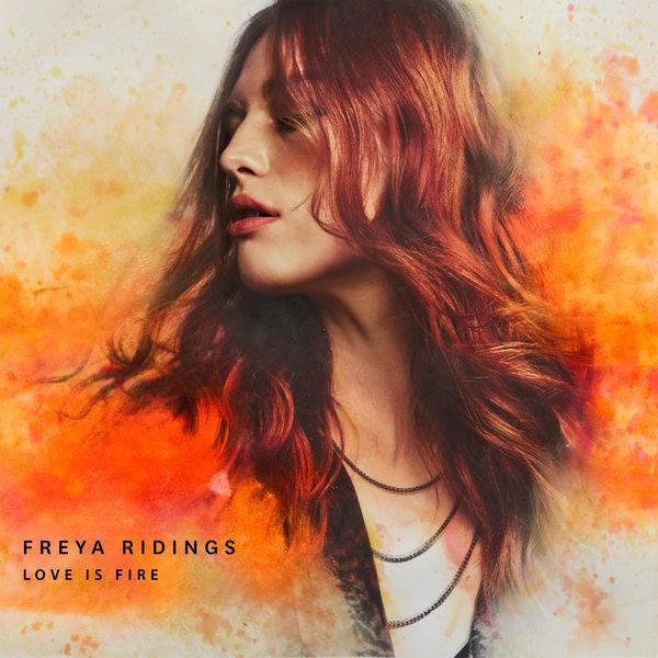 Freya Ridings Love Is Fire (Single Version)