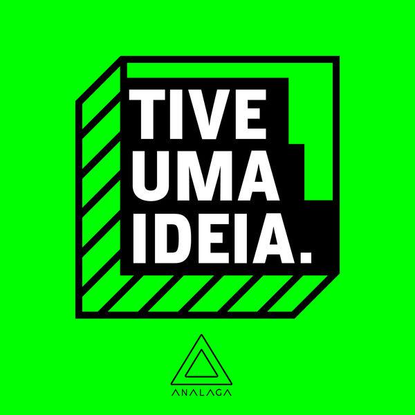 ANALAGA - Tive uma Ideia (Vol.3)