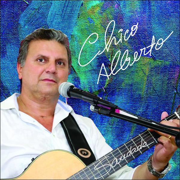 Chico Alberto - Saudade