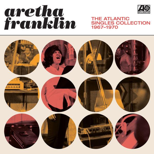 Aretha Franklin - The Atlantic Singles Collection 1967-1970 (Mono Remaster)