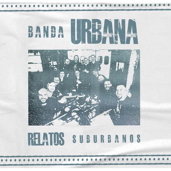 Banda Urbana - Relatos Suburbanos