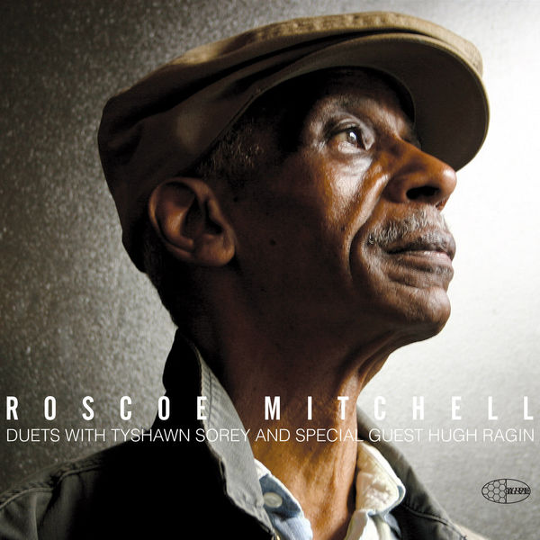 Roscoe Mitchell - Duets with Tyshawn Sorey and Special Guest Hugh Ragin