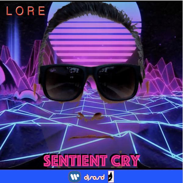 Lore - Sentient Cry