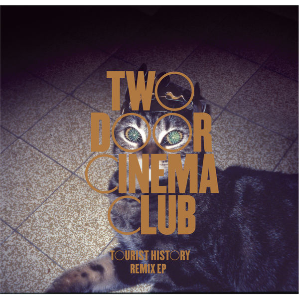 Two Door Cinema Club - Tourist History Remixes