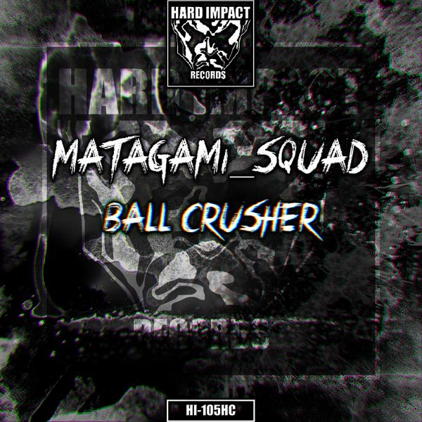 Matagami_Squad - Ball Crusher