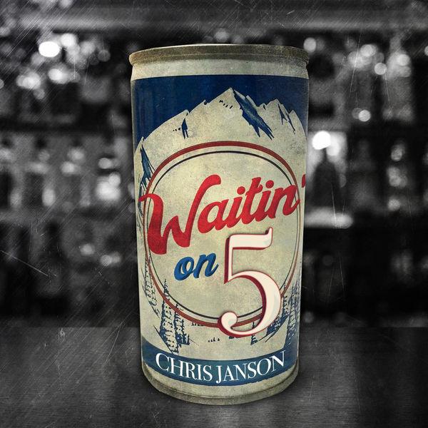 Chris Janson - Waitin' on 5