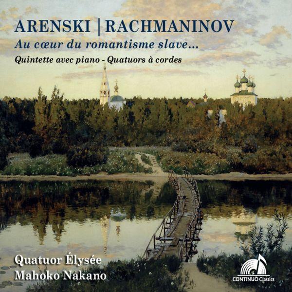 Quatuor Élysée, Mahoko Nakano - Arenski, Rachmaninov: Au coeur du romantisme slave
