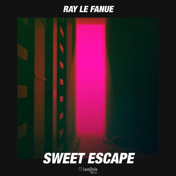 Ray Le Fanue - Sweet Escape