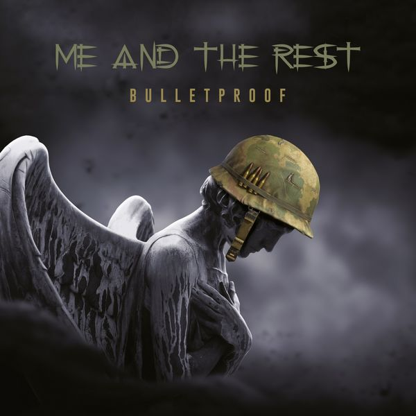 Me and the Rest - Bulletproof