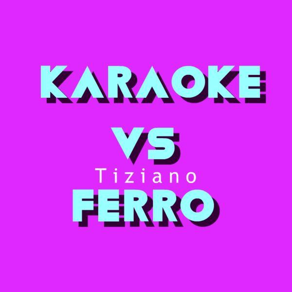 BT Band - KARAOKE / Tiziano Ferro (Le basi musicali delle più belle canzoni di Tiziano Ferro)