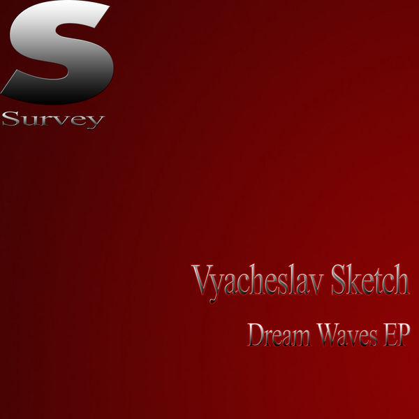 Vyacheslav Sketch - Dream Waves EP