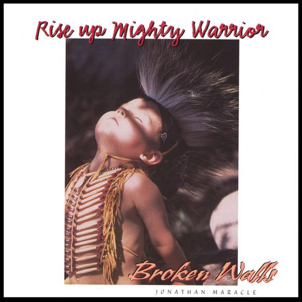 Broken Walls - Rise Up Mighty Warrior
