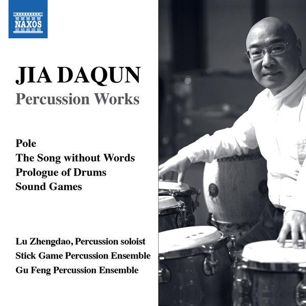 Stick Game Percussion Ensemble - Daqun Jia: Percussion Works