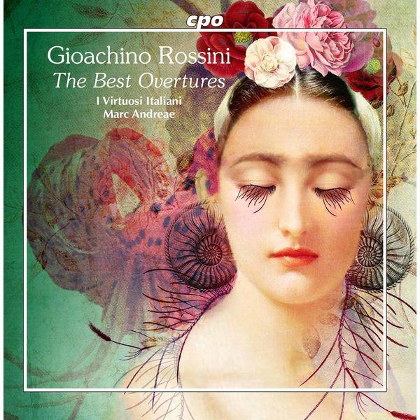 Album Gioachino Rossini: The Best Overtures , Gioachino Rossini von I Virtuosi  Italiani | Qobuz: Download und Streaming in hoher Audioqualität