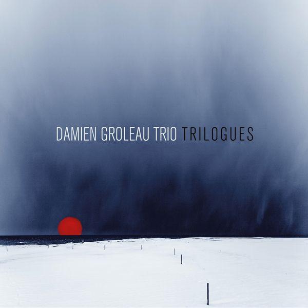 Damien Groleau Trio - Trilogues